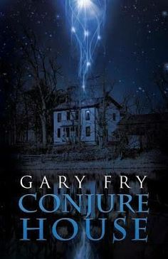 """""""Conjure House""""  ***  Gary Fry  (2013)"""