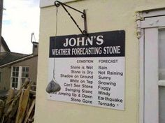 Click the link/image to see the full pic & story! http://giantgag.com/gags/jonhs-wheather-forecast-stone?pid=1374