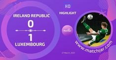 Soccer Highlights, World Cup Qualifiers, Luxembourg, Ireland, Goals, Irish