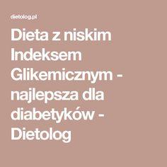 Dieta z niskim Indeksem Glikemicznym - najlepsza dla diabetyków - Dietolog