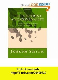 The Doctrine and Covenants of the Church of Jesus Christ of the Latter-Day Saints (9781461195740) Joseph Smith , ISBN-10: 1461195748  , ISBN-13: 978-1461195740 ,  , tutorials , pdf , ebook , torrent , downloads , rapidshare , filesonic , hotfile , megaupload , fileserve