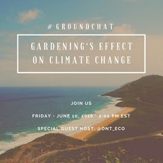 @Ont_ECO chats about gardening & farming effect on climate change. We can do something. Join us on #groundchat, Friday, June 5 at 2 pm EST