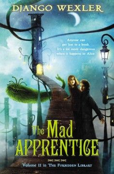 J FIC WEX. Alice and five other apprentice Readers face the fight of their lives when they are sent into the magical library of a late rival Reader--a library that's still protected by a vicious guardian.