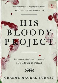 His Bloody Project   The Man Booker Prizes