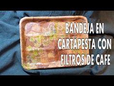 ▶ DIY BANDEJA CARTAPESTA DE POREX Y FILTROS DE CAFÉ RECICLADA - YouTube