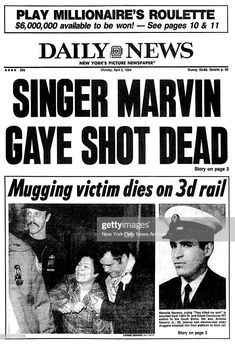Daily News front page April 2 Headline: singer Marvin Gaye Shot Dead, Mugging victim dies on rail Get premium, high resolution news photos at Getty Images Marvin Gaye, Front Page News, Vintage Newspaper, New York Pictures, Newspaper Headlines, Soul Singers, Newspaper Article, Black History Facts, Soul Music