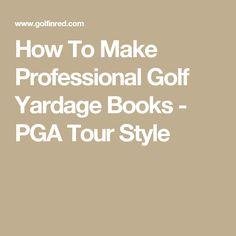 How To Make Professional Golf Yardage Books - PGA Tour Style