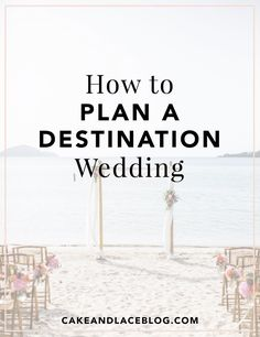 With proper research, planning a destination wedding can be straightforward so you and your soon-to-be spouse can say I Do in that swoon-worthy location.