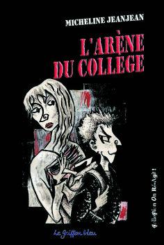 L'arène du collège de Micheline Jeanjean Le griffon bleu dans la collection On ré-agit !