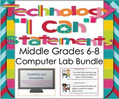 Technology I Can Statements for the Middle Grades 6-8 Comp