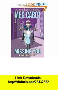 Missing You (1-800-Where-R-You, Book 5) (9780060874308) Meg Cabot , ISBN-10: 0060874309  , ISBN-13: 978-0060874308 ,  , tutorials , pdf , ebook , torrent , downloads , rapidshare , filesonic , hotfile , megaupload , fileserve