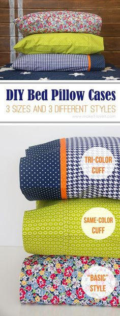 """DIY Bed Pillow Cases: 3 sizes and 3 different styles (including the """"burrito"""" method) 