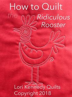 The Ridiculous Rooster-A Machine Quilting Tutorial - Lori Kennedy Quilts Machine Quilting Tutorial, Machine Quilting Patterns, Longarm Quilting, Free Motion Quilting, Quilting Tips, Quilting Projects, Quilting Designs, Quilt Patterns, Machine Embroidery