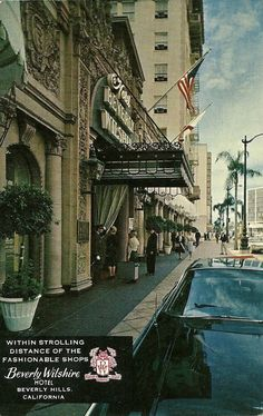 THE WESTSIDE | BEVERLY HILLS:  Hernando Coutright's Beverly Wilshire Hotel, sometime in the 1960's.  via Maria Mancini from vintage - los angeles - hollywood.