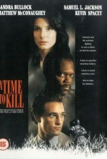A Time to Kill (1996)  Matthew McConaughey, Sandra Bullock and Samuel Jackson  good actors, good plot