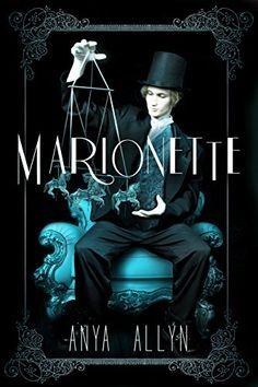 Marionette (The Dark Carousel Book 3) by Anya Allyn http://www.amazon.com/dp/B00P02EVEY/ref=cm_sw_r_pi_dp_bAW5vb1FBQ76W