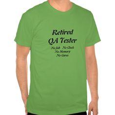 Retired QA Tester T Shirt, Hoodie Sweatshirt