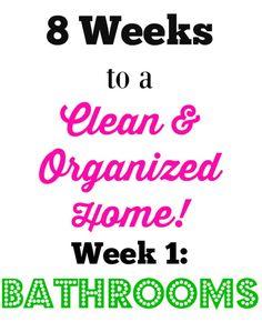 8 Week Cleaning and Organizing Challenge! Week 1 focuses on bathrooms.