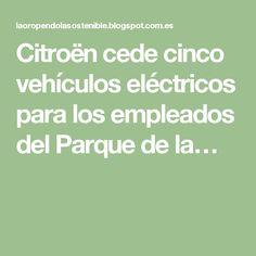 Citroën cede cinco vehículos eléctricos para los empleados del Parque de la…