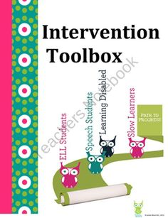 Intervention Tools for RTI and Special Education. Has things on ELL, Speach, Learning disabled, and slow learners. Some things included are Behavior Intervention Plan, Behavior Documentation Form, Behavior Charts, Think Sheet, Homework reward chart, Homework contract, and different other items.
