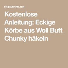 Kostenlose Anleitung: Eckige Körbe aus Woll Butt Chunky häkeln