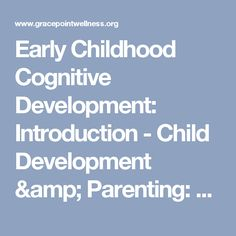 Early Childhood Cognitive Development: Introduction - Child Development & Parenting: Early (3-7)