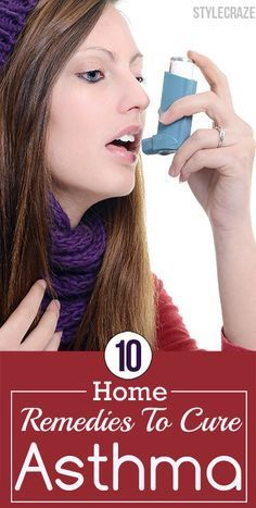 """Top 10 Effective Home Remedies To Cure Asthma 