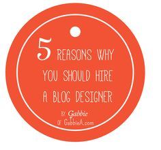 5 reasons why you SHOULD hire a blog designer