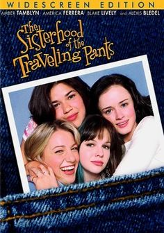 The Sisterhood of the Traveling Pants  (2005)  Based on Anne Brashares's young-adult novel, this coming-of-age tale centers on four best friends who buy a mysterious pair of pants that fits each of them, despite their differing sizes, and makes whoever wears them feel fabulous.