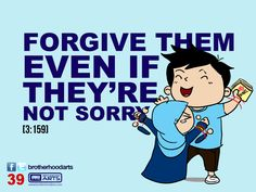 "#039 Ahmad Says: ""Forgive them even if they're not sorry."""
