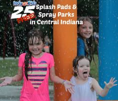 25 FREE Indy Splash Pads and Spray Parks | Carmel, Greenwood, Fishers, Noblesville, Zionsville, Avon, Indy | Indy with Kids