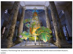 Kalpataru The wishing Tree designed by Sahil & Sarthak at Victoria & Albert Museum London