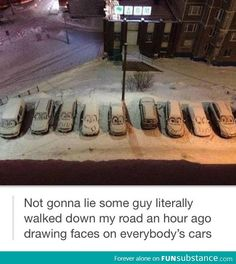 lol it would make me so happy if someone did this to my car!!!