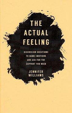 The Actual Feeling Workbook by Jennifer Williams