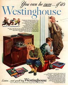 Westinghouse Electric Corporation's Radio Phonograph – You can be sure...if it's Westinghouse (1948)
