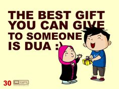 "#030 Ahmad Says: ""The best gift you can give to someone is Dua."""