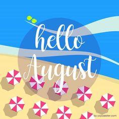 Hello August, Seasons, Illustration, Summer, Cards, Wallpapers, Inspiration, Atelier, Biblical Inspiration