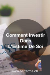 Apprenez à investir dans votre estime de soi avec des astuces inspirées du monde de la finance.