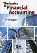 The basics of financial accounting : adapted to the Spanish General Accouting Plan (RD 1514/2007, de 16 de noviembre) / Emilio Navarro Heras, Luis Gil Herrera (2013)