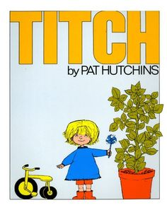 Titch by Pat Hutchins   The whole series of these are great, about being the youngest.
