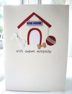dog sympathy ~Sympathy card for the death of a pet.  I never thought of that, but I will from now on!!~KM
