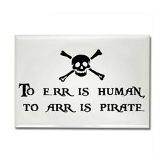 Funny Err Is Human Pirate Quote Sign   Funny Joke Pictures