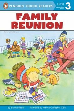 Family Reunion (Penguin Young Readers)by Bonnie Bader. Gary doesn't like family gatherings or homework. Will he change his mind?