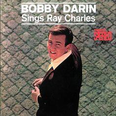"""""""Bobby Darin Sings Ray Charles"""" (1962, Atco)."""