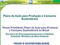 FRANK E SUSTENTABILIDADE: TEMAS PRIORITÁRIOS DO PLANO DE AÇÃO PARA PRODUÇÃO ...
