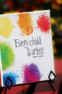 """Every child is an artist.  The problem is how to remain an artist once he grows up.""  - Pablo Picasso"