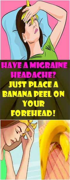 Have a Migraine Headache? Just Place a Banana Peel on Your Forehead!!!