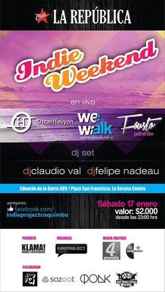 Este sábado: Fiesta Indieweekend 5 en Club La Republica, #LaSerena. En vivo: WE WALK, Fausto Not Disco y yo. Noise vemos!