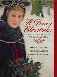 A Darcy Christmas - holiday themed novella in anthology, published 10/10. Click for synopsis and literary reviews.
