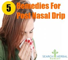 5 Remedies For Post Nasal Drip